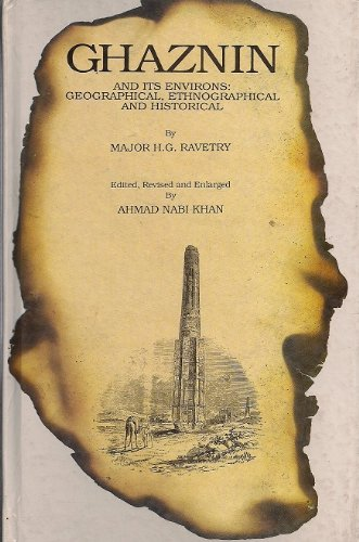 Ghaznin and Its Environs: Geographical, Ethnographical and: H.G. Raverty, Ahmad