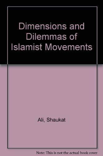 Dimensions & Dilemmas of Islamist Movements: Ali, Shaukat