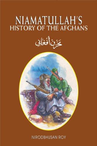Niamatullah's History of the Afghans: Roy Nirodbhusan