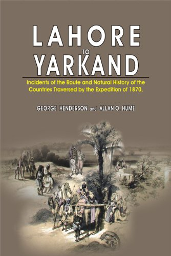 Lahore to Yarkand: Incidents of the Route: George Henderson, Allan