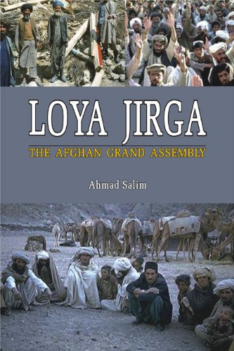 Loya Jirga: The Afghan Grand Assembly: Ahmad Salim