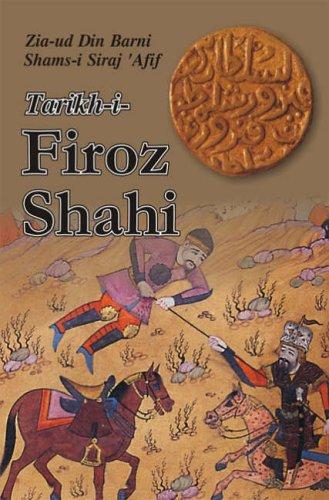 Tarikh-i-Firoz Shahi: Zia-ud Din Barni,