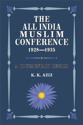 The All India Muslim Conference 1928-1935: A: K. K. Aziz