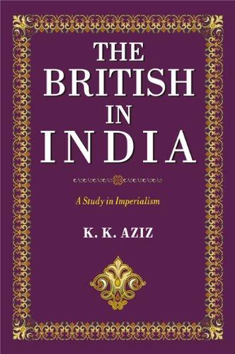 The British in India: A Study in Imperialism: K. K. Aziz