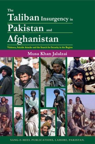 The Taliban Insurgency in Pakistan and Afghanistan: Musa Khan Jalalzai
