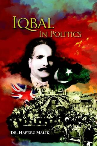 9789693522730: Iqbal in Politics: Adapted from 'Zinda Rood', a Biography of Allama Iqbal by Dr. Javid Iqbal