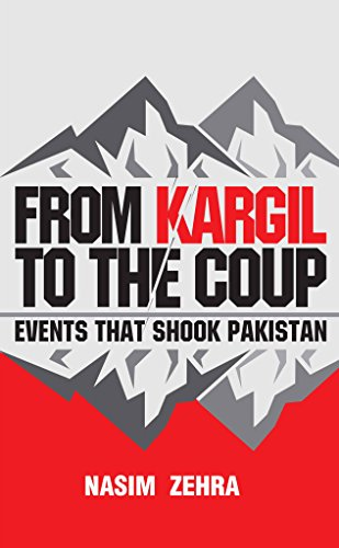 From Kargil to the Coup: Events that Shook Pakistan: Nasim Zehra