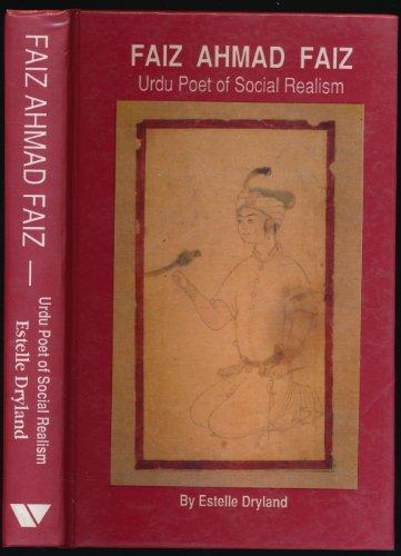 Faiz Ahmed Faiz: Urdu Poet of Social Realism: Dryland, Estelle