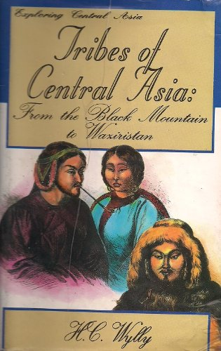 Tribes of Central Asia, from the black mountain to Waziristan (9789694022710) by H. C Wylly