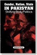 9789694025056: Gender, Nation, State in Pakistan Shifting Body Politics [Hardcover] [Jan 01, 2006] SHAHNAZ ROUSE