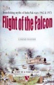 9789694025261: Flight of the Falcon: Demolishing Myths of Indo Pak Wars 1965-1971