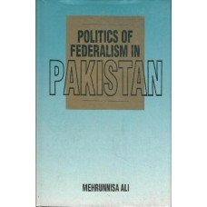 9789694072098: Politics of Federalism in Pakistan