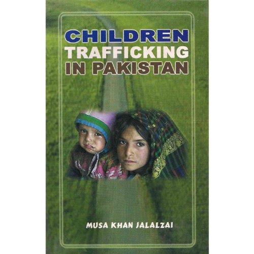 Children Trafficking in Pakistan: Musa Khan Jalalzai