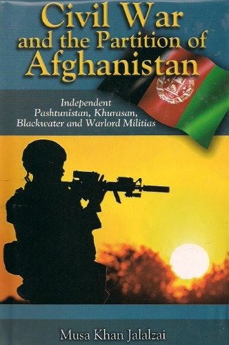 Civil War And The Partition Of Afghanistan: Musa Khan Jalalzai