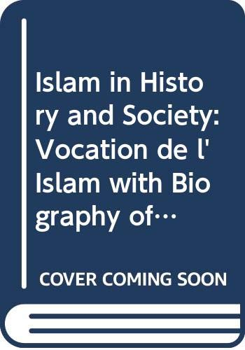 9789694081199: Islam in History and Society: Vocation de l'Islam with Biography of Bennabi