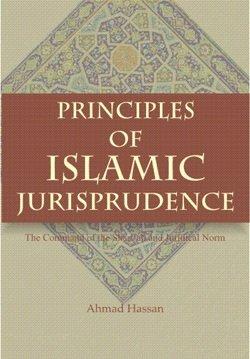 The principles of Islamic jurisprudence (Publication): Hasan, Ahmad