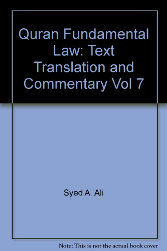 Quran Fundamental Law: Text, Translation and Commentary Vol 7: Ali, Syed A.