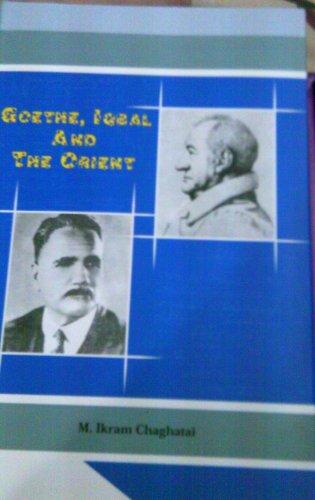 Goethe, Iqbal and the Orient: Ikram Chaghatai