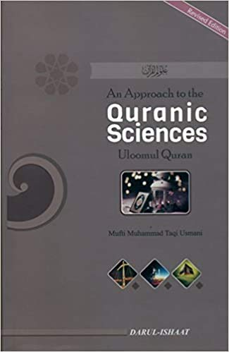 An Approach to the Quranic Sciences (Uloomul: Justice Mufti Muhammad