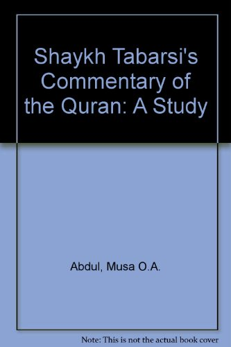 9789694320076: Shaykh Tabarsi's Commentary of the Quran: A Study