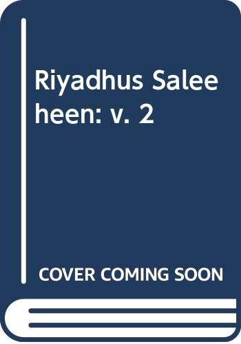Riyadhus Saleeheen: v. 2 (Arabic and English: Nawawi, Abu Zakariya