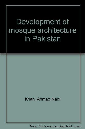 Development of mosque architecture in Pakistan: Ahmad Nabi Khan