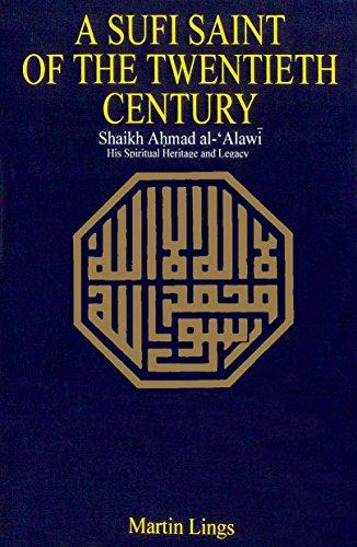 9789695191989: A Sufi Saint Of The Twentieth Century: Shaikh Ahmad Al-Alawi