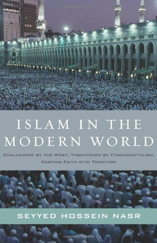 9789695192214: Islam in the Modern World: Challenged by the West, Threatened by Fundamentalism, Keeping Faith with Tradition