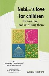 Nabi's Love For Children - (9789695830253): Mawlana Abu Talha