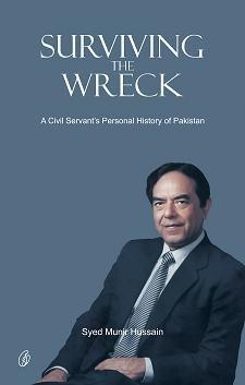 9789696400301: Surviving The Wreck: A Civil Servant's Personal History Of Pakistan