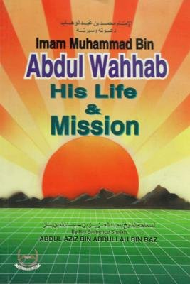 9789697142958: Imam Muhammad bin Abdul Wahhab: His Life and Mission