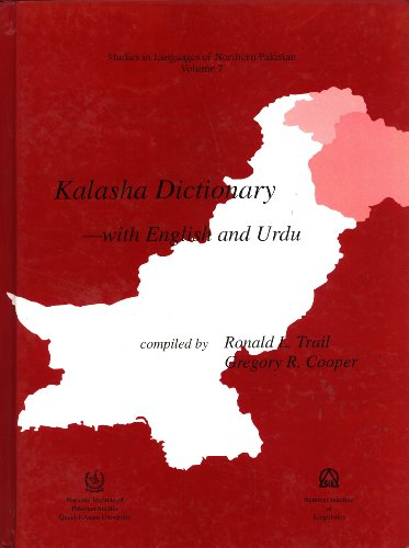 Kalasha Dictionary-With English and Urdu: Ronald L. Trail, Gregory R. Cooper