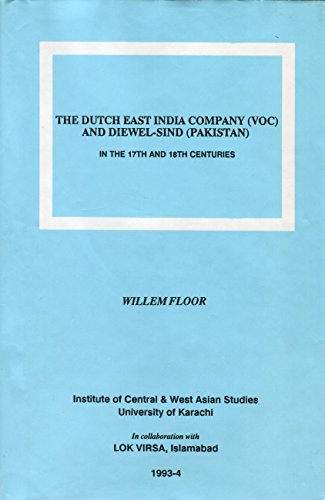 9789698120023: The Dutch East India Company (VOC) and Diewel-Sind (Pakistan), in the 17th and 18th centuries: Based on original Dutch records (Publication)