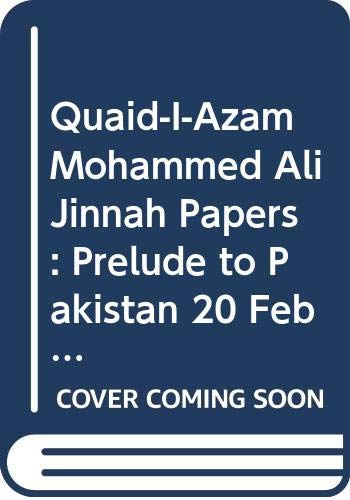 Quaid-i-Azam Mohammad Ali Jinnah Papers: Volume I: