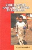 Child Labour and Child Abuse in Pakistan: Musa Khan Jalalzai