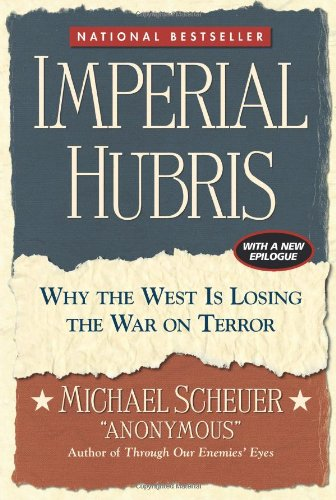 9789698784171: Imperial Hubris: Why the West Is Losing the War on Terror