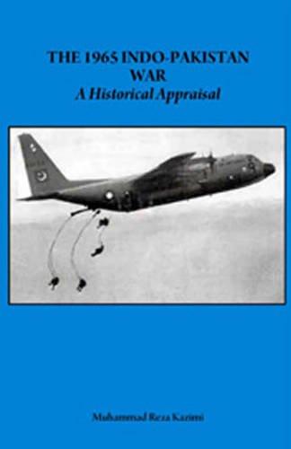 The 1965 Indo-Pakistan War: A Historical Appraisal