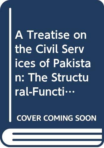 9789699572005: A Treatise on the Civil Services of Pakistan: The Structural-Functional History (1601-2011)