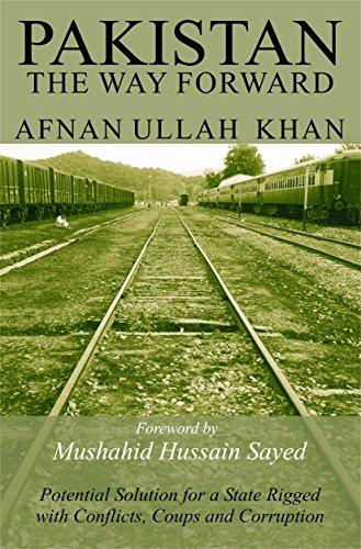 Pakistan - The Way Forward: Afnan Ullah Khan