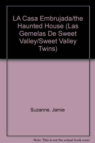 LA Casa Embrujada/the Haunted House (Las Gemelas De Sweet Valley/Sweet Valley Twins) (Spanish Edition) (9700301974) by Jamie Suzanne