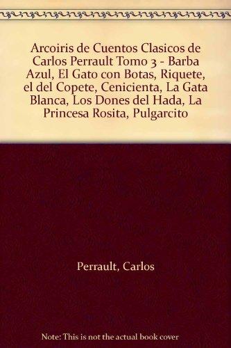 Arcoiris de Cuentos Clasicos de Carlos Perrault: Perrault, Carlos