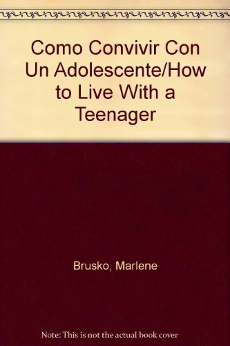 9789700501994: Como Convivir Con Un Adolescente/How to Live With a Teenager (Spanish Edition)