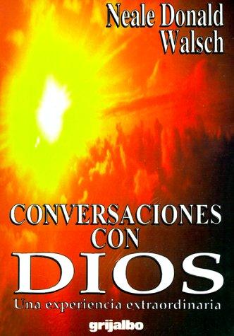 9789700502045: Conversaciones con Dios: Una Experiencia Extraordinaria (Spanish Edition)