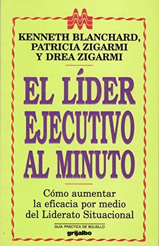 9789700503271: El lider ejecutivo al minuto: Como aumentar la eficacia por medio de Liderato Situacional (Spanish Edition)