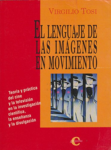 9789700503493: El Lenguaje de Las Imagenes En Movimiento