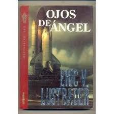 Ojos de Angel: Lustbader, Eric V.