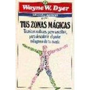 9789700504025: Tus Zonas Magicas/Real Magic (Autoayuda y Superacion)