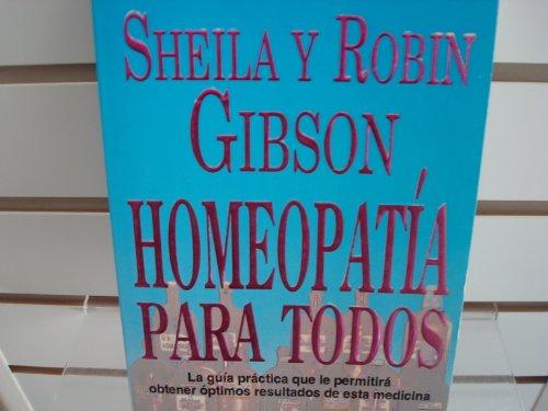 Homeopatía para todos: Gibson, Sheila, Gibson,
