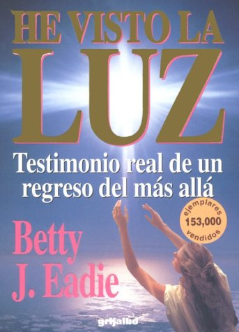 9789700505510: He Visto La Luz  (Spanish Edition)