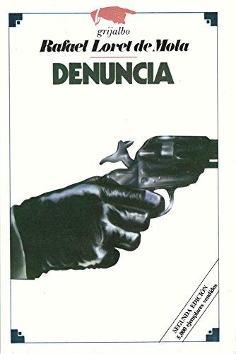 9789700505763: Denuncia: Presidente sin palabra (Spanish Edition)